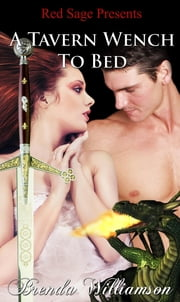 A Tavern Wench to Bed ebook by Williamson, Brenda