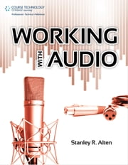 Working with Audio ebook by Stanley R. Alten