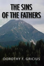 The Sins of the Fathers ebook by Dorothy F. Gricius