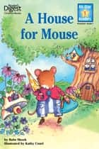 A House for Mouse (Reader's Digest) (All-Star Readers) ebook by Babs Shook,Kathy Couri