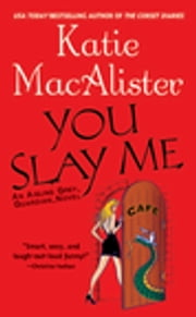 You Slay Me ebook by Katie Macalister