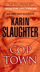Cop Town - A Novel ebook by Karin Slaughter