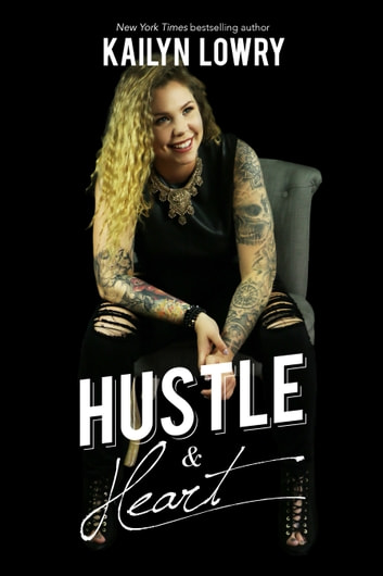 Hustle and Heart ebook by Kailyn Lowry
