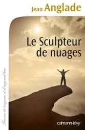 Le Sculpteur de nuages ebook by Jean Anglade