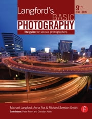 Langford's Basic Photography - The Guide for Serious Photographers ebook by Michael Langford,Anna Fox,Richard Sawdon Smith
