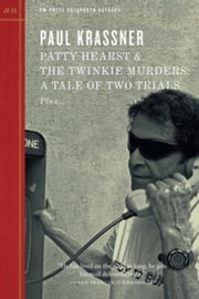 Patty Hearst & The Twinkie Murders: A Tale of Two Trials ebook by Krassner, Paul