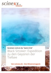 Black Smoker - Expedition zu den Geysiren der Tiefsee ebook by Nadja Podbregar, scinexx.de