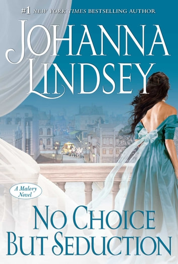 No Choice But Seduction - A Malory Novel ebook by Johanna Lindsey