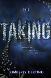 The Taking ebook by Kimberly Derting