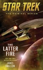 The Latter Fire ebook by James Swallow