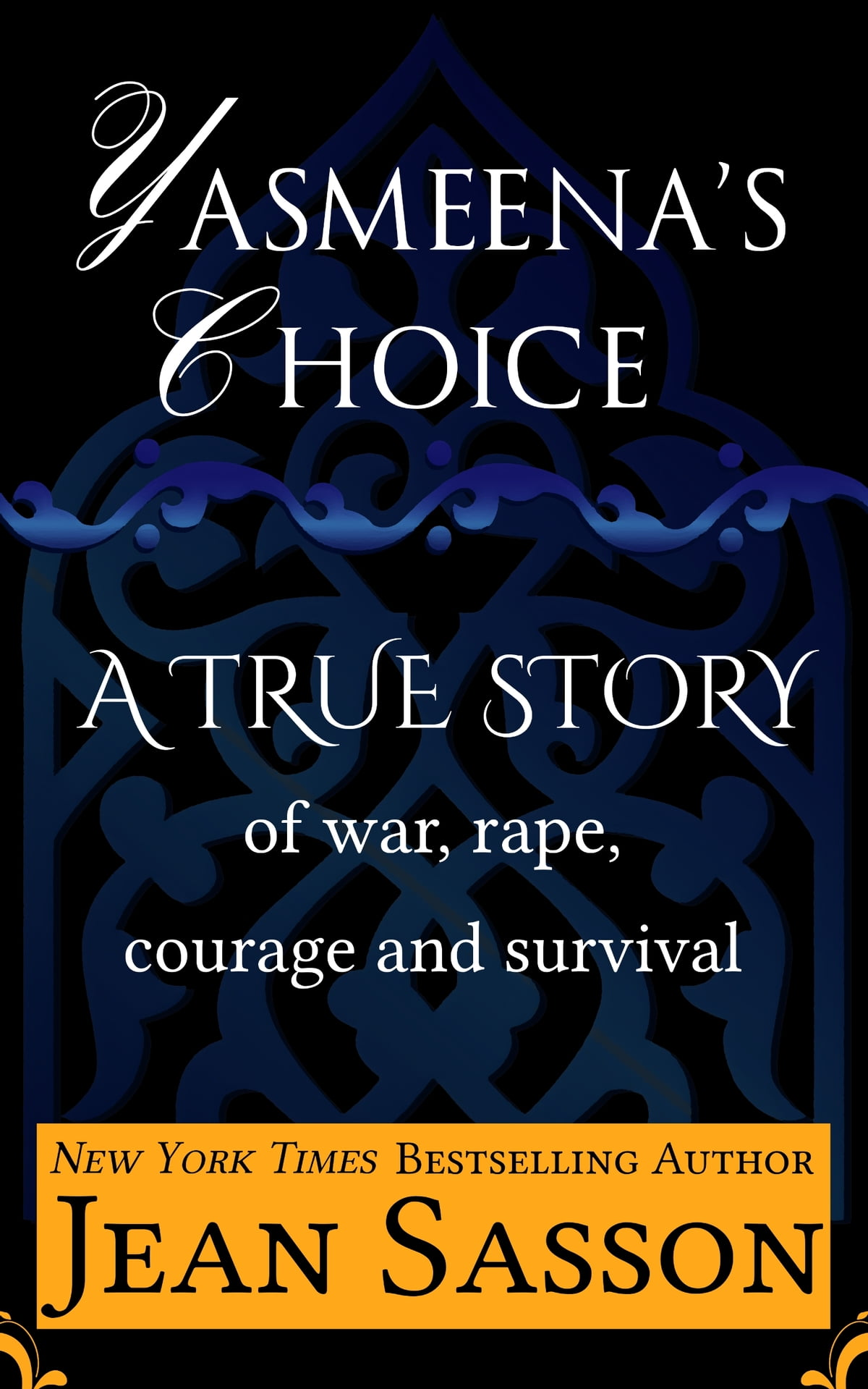 Princess a true story of life behind the veil ebook by jean sasson yasmeenas choice a true story of war rape courage and survival ebook by fandeluxe Image collections