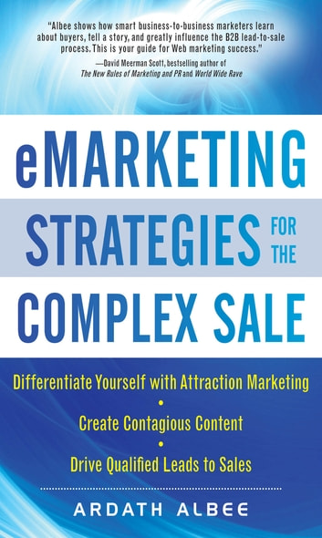 eMarketing Strategies for the Complex Sale ebook by Ardath Albee