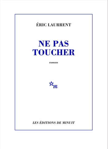 Ne pas toucher ebook by Éric Laurrent