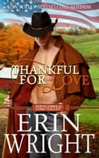 Thankful for Love - A Military Western Romance Novel ebook by Erin Wright