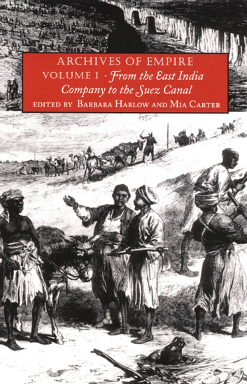 Archives of Empire - Volume I. From The East India Company to the Suez Canal ebook by