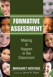 Formative Assessment - Making It Happen in the Classroom ebook by H. Margaret Heritage