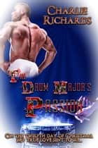 The Drum Major's Passion ebook by Charlie Richards