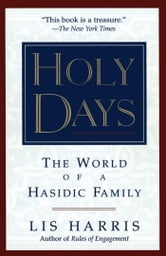 Holy Days - The World Of The Hasidic Family ebook by Lis Harris