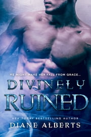 Divinely Ruined ebook by Diane Alberts