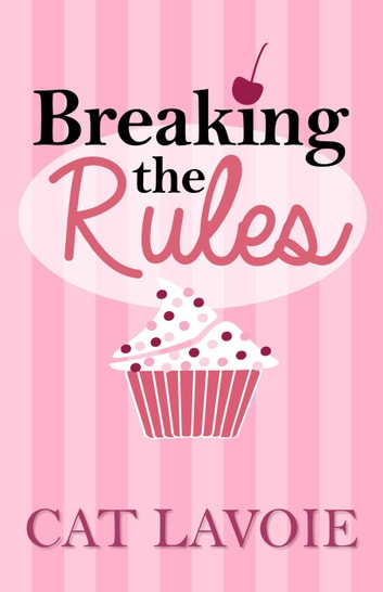 Breaking the Rules ebook by Cat Lavoie