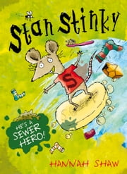 Stan Stinky ebook by Hannah Shaw
