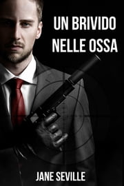 Un brivido nelle ossa ebook by Jane Seville