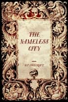 The Nameless City ebook by H.P. Lovecraft