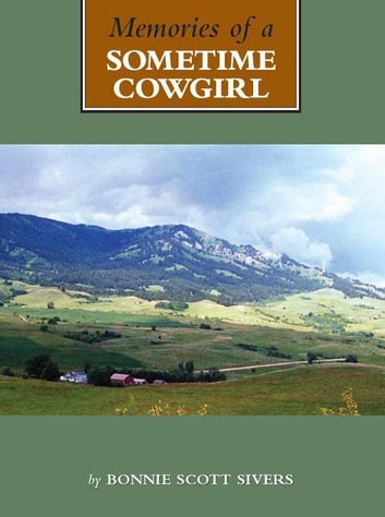 Memories of a Sometime Cowgirl ebook by Bonnie Scott Sivers