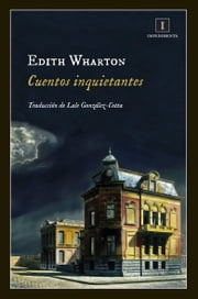 Cuentos inquietantes ebook by Lale González-Cotta, Edith Wharton