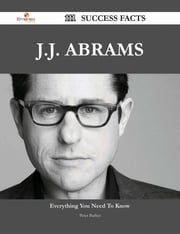 J.J. Abrams 111 Success Facts - Everything you need to know about J.J. Abrams ebook by Peter Barber