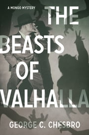The Beasts of Valhalla ebook by George C. Chesbro
