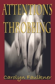 Attentions Throbbing ebook by Carolyn Faulkner