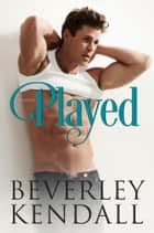 Played ebook by Beverley Kendall