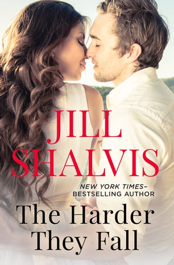 The Harder They Fall Ebook By Jill Shalvis 9781480497054 Rakuten