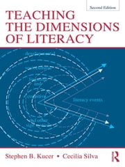 Teaching the Dimensions of Literacy ebook by Stephen Kucer,Cecilia Silva