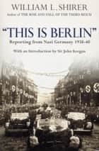 This Is Berlin ebook by William L Shirer