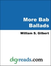 More Bab Ballads ebook by Gilbert, William S.