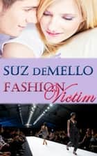 Fashion Victim: Romantic Suspense ebook by Suz deMello