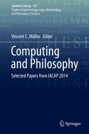 Computing and Philosophy - Selected Papers from IACAP 2014 ebook by Vincent C. Müller
