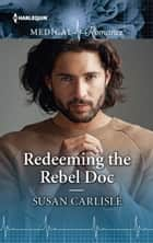 Redeeming the Rebel Doc ebook by Susan Carlisle