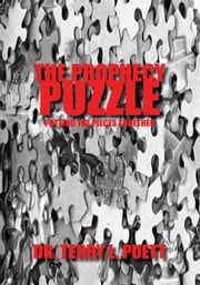 THE PROPHECY PUZZLE - PUTTING THE PIECES TOGETHER ebook by DR. TERRY L. PUETT