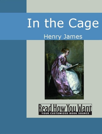 In The Cage ebook by Henry James