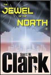 The Jewel of the North, Book 1--An Archon fantasy ebook by Scott W. Clark