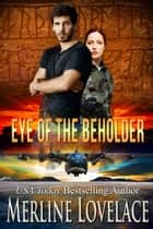 Eye of the Beholder ebook by Merline Lovelace