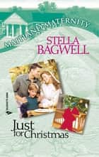 Just For Christmas ebook by Stella Bagwell