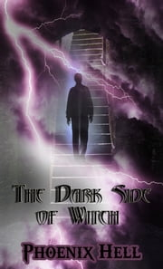 The Dark side of Witch ebook by Phoenix Hell