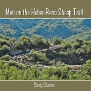 Men on the Heber-Reno Sheep Trail ebook by Cindy Shanks