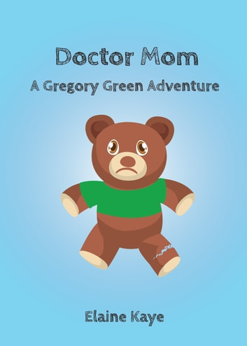Doctor Mom (A Gregory Green Adventure) ebook by Elaine Kaye