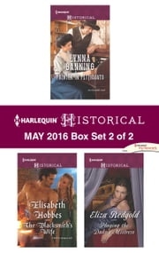Harlequin Historical May 2016 - Box Set 2 of 2 - Printer in Petticoats\The Blacksmith's Wife\Playing the Duke's Mistress ebook by Lynna Banning,Elisabeth Hobbes,Eliza Redgold