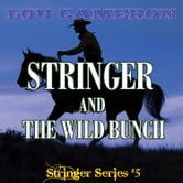 Stringer and the Wild Bunch ebook by Lou Cameron